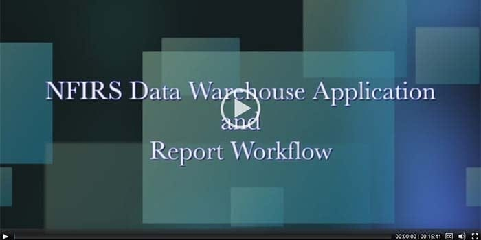 NFIRS Data Warehouse Application and Report Workflow
