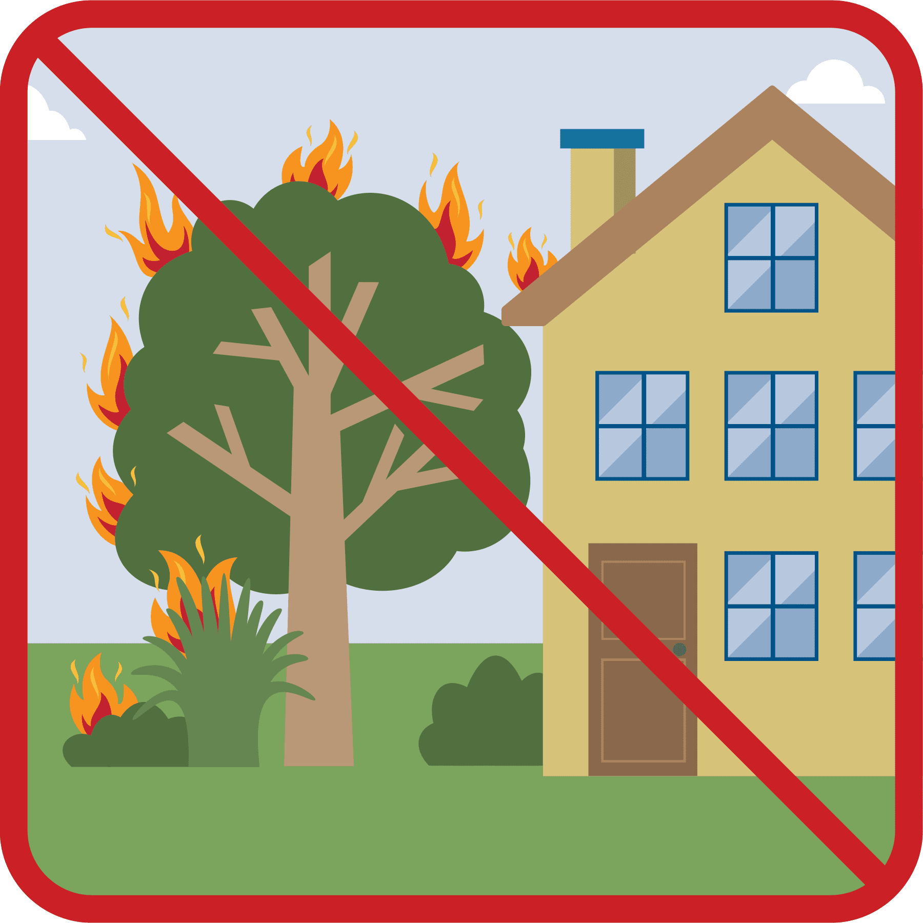 The roof, tree and bushes are on fire. A red diagonal line is displayed across the illustration.