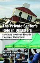 Book cover: The private sector's role in disasters: leveraging the private sector in emergency management
