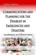 Book cover: Communications and planning for the disabled in emergencies and disasters: considerations and effective practice