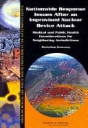 Book cover: Nationwide response issues after an improvised nuclear device attack: medical and public health considerations for neighboring jurisdictions - workshop summary