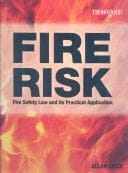 Book cover: Fire risk: fire safety law and its practical application