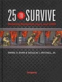 Book cover: 25 to survive: reducing residential injury and LODD