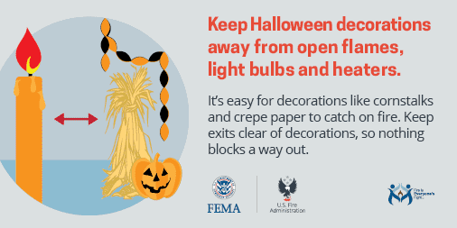 keep Halloween decorations away from open flame, light bulbs and heaters