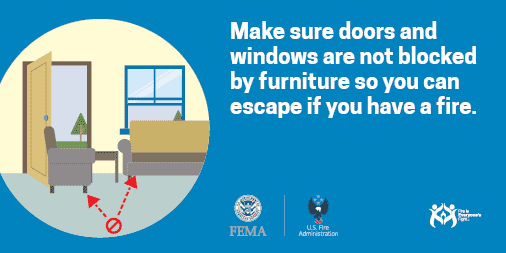 make sure doors and windows aren't blocked by furniture