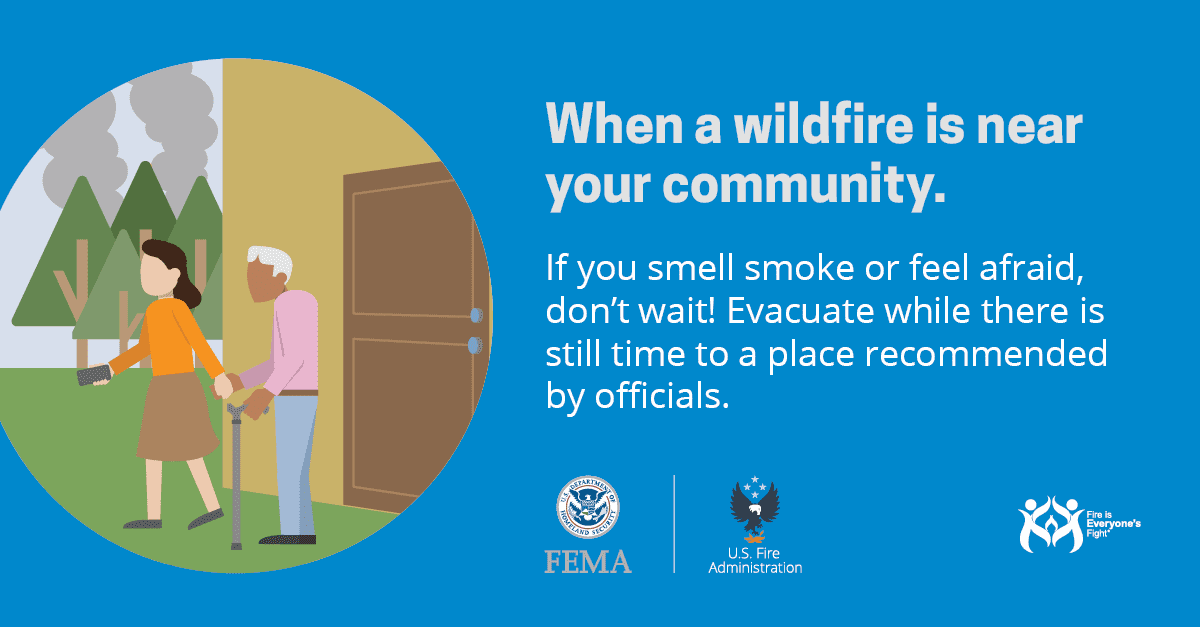when a wildfire is near evacuate if you don't feel safe