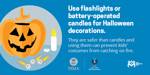 use flashlights or battery-operated candles for Halloween decorations