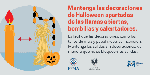 keep Halloween decorations away from open flame, light bulbs and heaters - Spanish