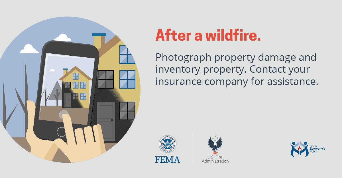 After a wildfire, photograph property damage and inventory property.