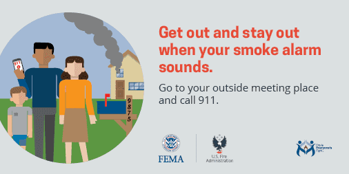 get out and stay out when your smoke alarm sounds
